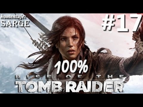 Zagrajmy w Rise of the Tomb Raider (100%) odc. 17 - Nieufna Sofia