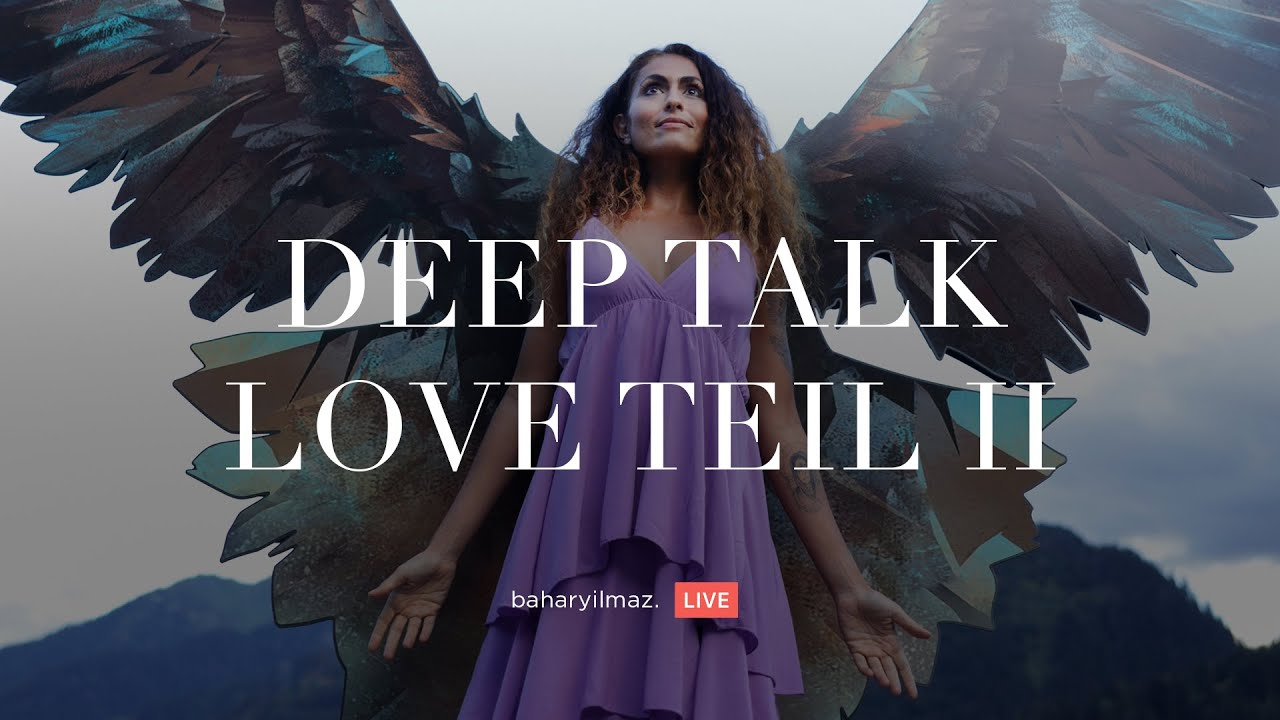 Deep Talk: Liebe und Beziehungen - Teil 2