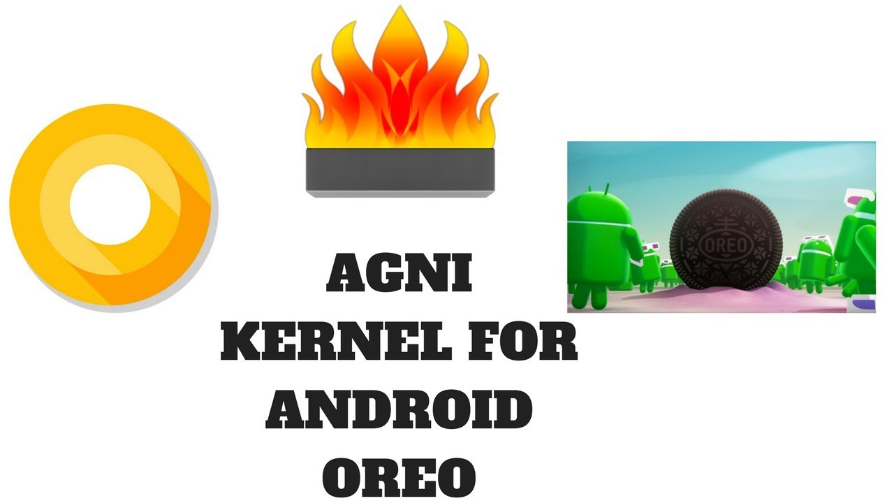 How to install Agni Kernel In Android Oreo 8 0/8 1 2018