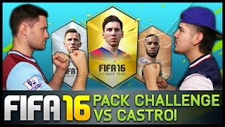 PACK CHALLENGE WITH CASTRO! - Fifa 16 Ultimate Team