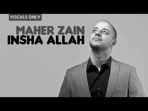 Maher Zain - Insha Allah (English Version) | Vocals Only (No Music)