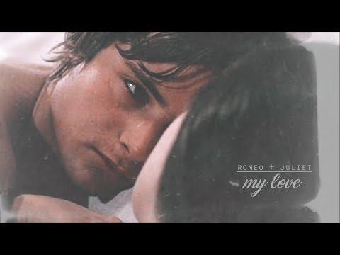 Romeo + Juliet || my love