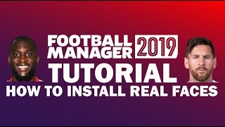 How to Install Player Face Packs | Football Manager 2019 Tutorial