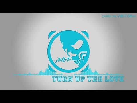 Turn Up The Love by Otto Wallgren - [2010s Pop Music]