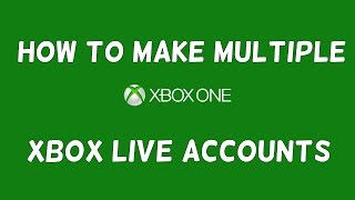 How to Make Multiple Xbox Live Accounts (Xbox One)