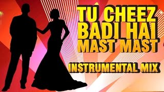 """Tu Cheez Badi Hai Mast Mast"" 
