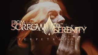 From Sorrow To Serenity - Perpetrator (Official Video)