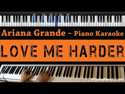 Ariana Grande - Love Me Harder - Piano Karaoke / Sing Along