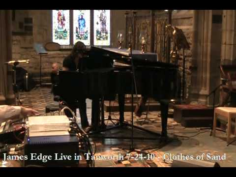 James Edge - Live at Tanworth 7-24-10 - Clothes of Sand