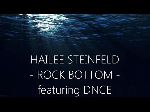 Hailee Steinfeld - Rock Bottom (feat. DNCE) (Lyrics)