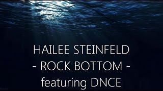 Download lagu Hailee Steinfeld - Rock Bottom (feat. DNCE) (Lyrics)