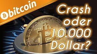 Bitcoin: Crash oder 10.000 Dollar?