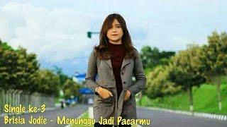 Gambar cover Brisia Jodie - Menunggu Jadi Pacarmu (official Lirik Video)  3nd Single