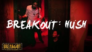 Breakout: Hush - Don't Breathe Inspired Live Action Escape Room!