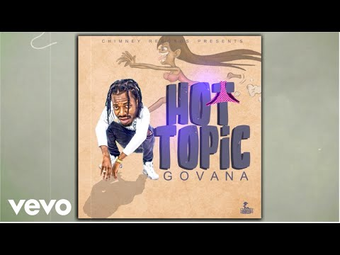 Govana - Hot Topic (Official Audio)