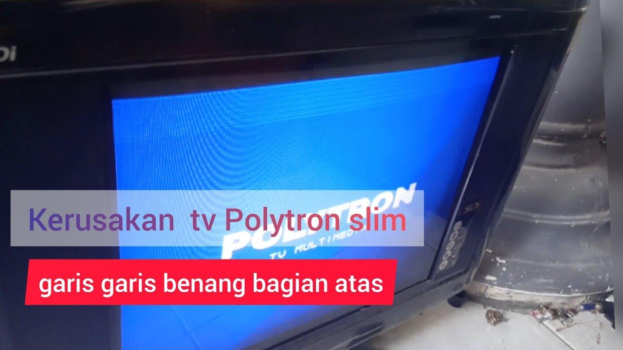 Kerusakan Tv Polytron Slim Gambar Garis Garis Bagian Atas