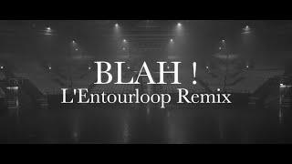 Chinese Man (ft. Youthstar, Illaman) - Blah! (L'Entourloop Remix)