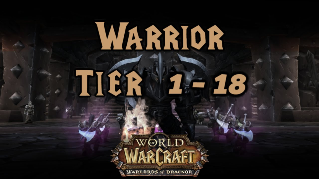 World Of Warcraft Warrior Tier 1 To 18 All Armor Sets Youtube