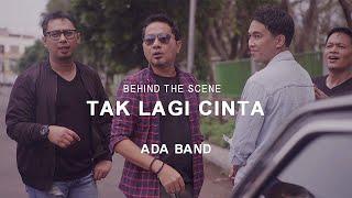 Download BTS Proses pembuatan Music Video TAK LAGI CINTA - ADA Band