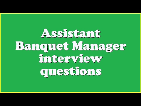 Istant Banquet Manager Interview Questions