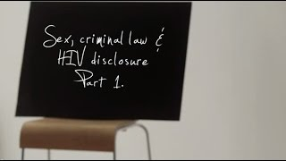Sex, criminal law and HIV disclosure: What do you need to know?