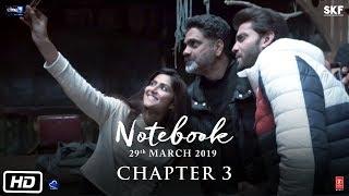 Notebook | Chapter 3 | Pranutan Bahl | Zaheer Iqbal | Nitin Kakkar | 29th March 2019