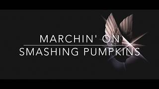 SMASHING PUMPKINS - MARCHIN' ON (LYRICS)