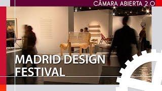 Moda, artesanía, arquitectura... Madrid Design Festival | Cámara abierta 2.0