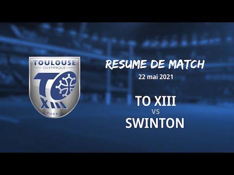 Résumé TO XIII v Swinton - Round 7 Championship - 22.05.2021