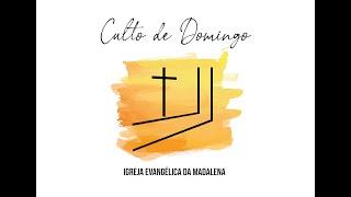 Culto de Domingo - A invisibilidade do Deus visível - Igreja Evangélica da Madalena