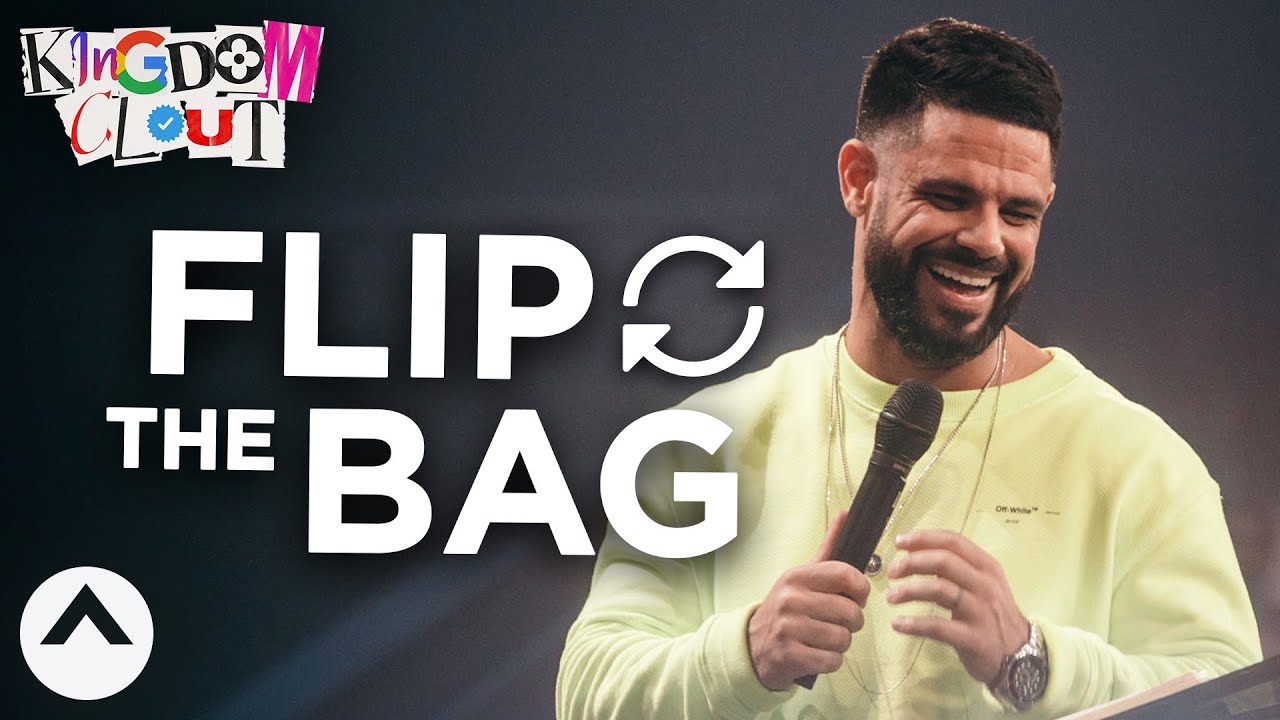 Flip The Bag | Kingdom Clout Part 4 | Pastor Steven Furtick | Elevation Church