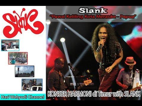 SLANK PAWAI KELILING KOTA MERAUKE ( KONSER HARMONI di TIMUR with SLANK )