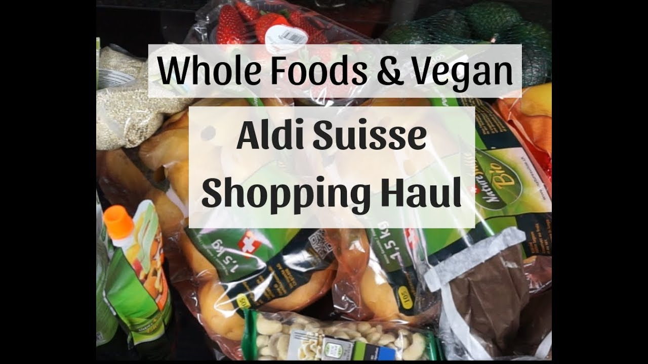 Swiss Grocery haul | Organic & Vegan whole foods at Aldi |