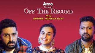Off The Record With Abhishek Bachchan, Taapsee Pannu and Vicky Kaushal | Manmarziyaan