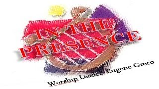 In The Presence- Eugene Greco (Hosanna! Music)
