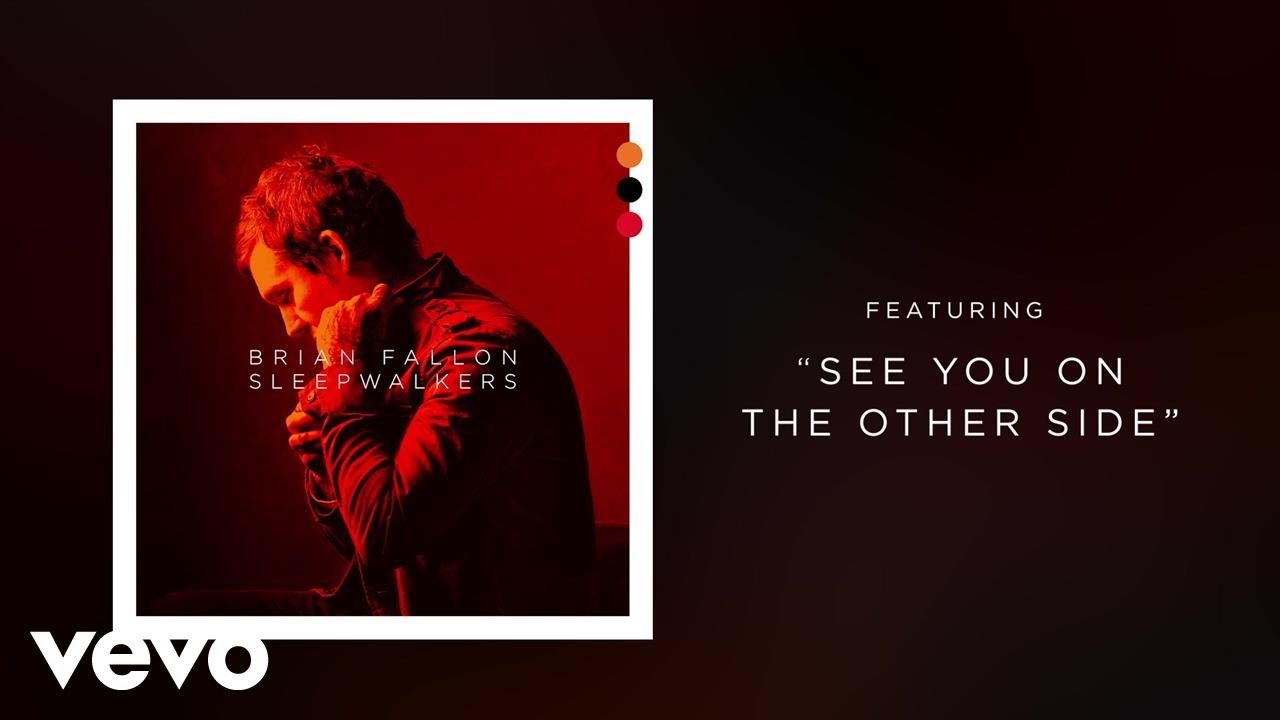 Brian Fallon See You On The Other Side Audio Youtube