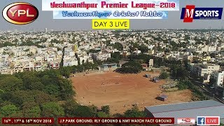 YESHWANTHPUR PREMIER LEAGUE-2018 | FINAL DAY LIVE