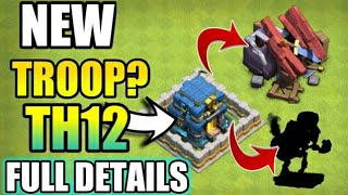 OMG😲 FINALLY TH12 DATE CONFIRMED BY SUPERCELL AND ALL INFORMATION OF CLASH OF CLANS IN THIS VEDIO