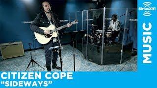 Citizen Cope - Sideways [Live @ SiriusXM]