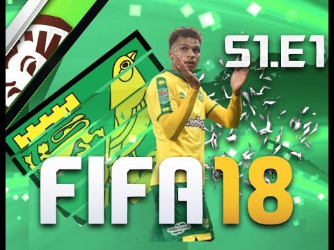 THE JOURNEY BEGINS!!- FIFA 18 NORWICH CAREER MODE S1.E1