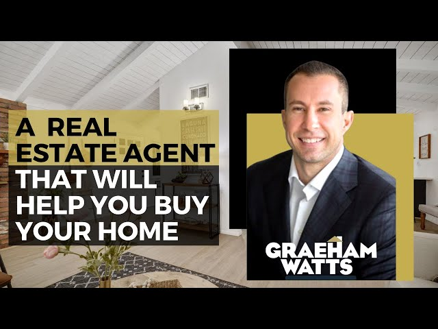 A Real Estate Agent that Will Help You Buy Your Home | Graeham Watts
