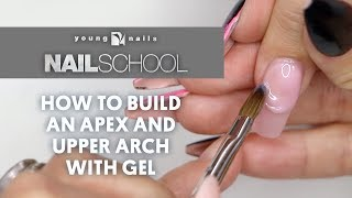 YN NAIL SCHOOL -  HOW TO BUILD AN APEX AND UPPER ARCH WITH GEL