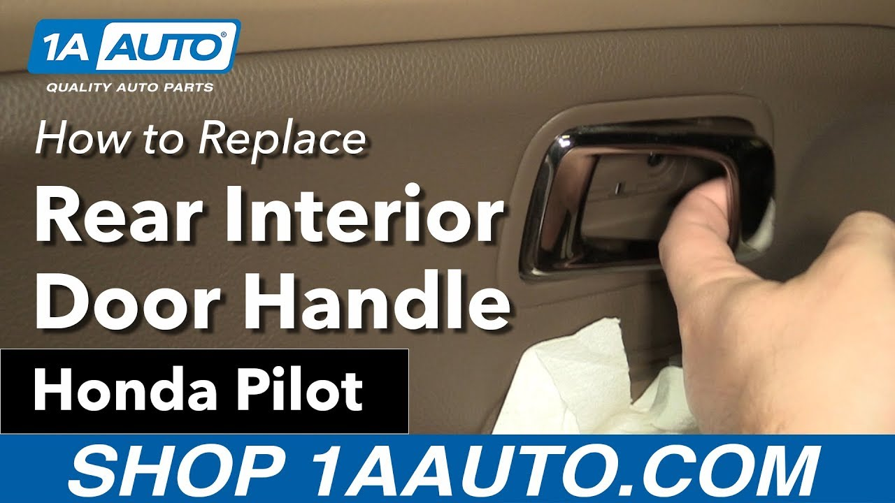 How To Replace Install Rear Interior Door Handle 2007 Honda Pilot Buy Auto Parts At