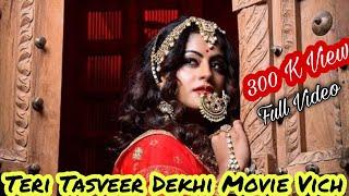 Teri Tasveer Dekhi Movie Vich Punjabi Song | New Punjabi Song | New Punjabi Song 2021