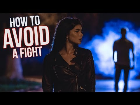 How to AVOID a Fight