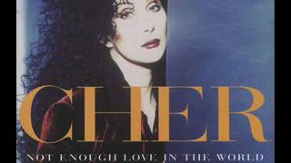 Cher - Not enough love in the world