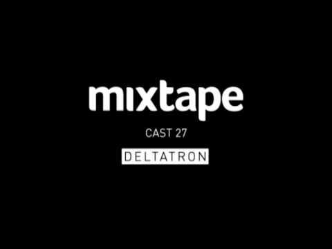 MIXTAPE - DELTATRON