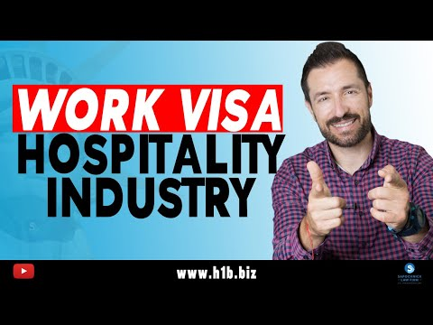 Work Visas for the Hospitality Industry: J-1, H-3, H2B, L-1, E2, TN