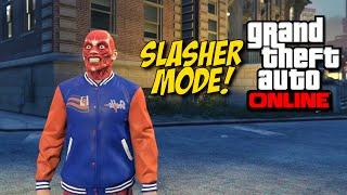 [F#%KING HILARIOUS!] SLASHER MODE! [GTA: ONLINE]