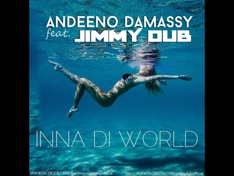 Andeeno Damassy Feat. Jimmy Dub - Inna Di World
